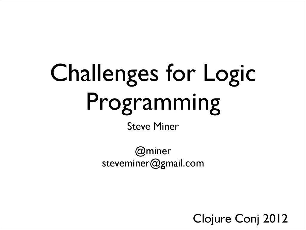 Challenges for Logic Programming Steve Miner @m...