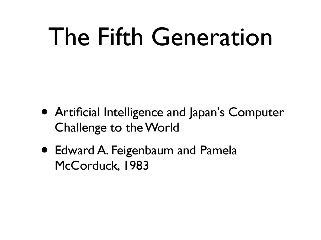 The Fifth Generation • Artificial Intelligence a...