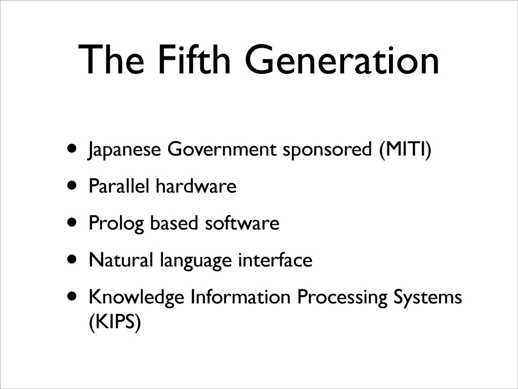 The Fifth Generation • Japanese Government spon...