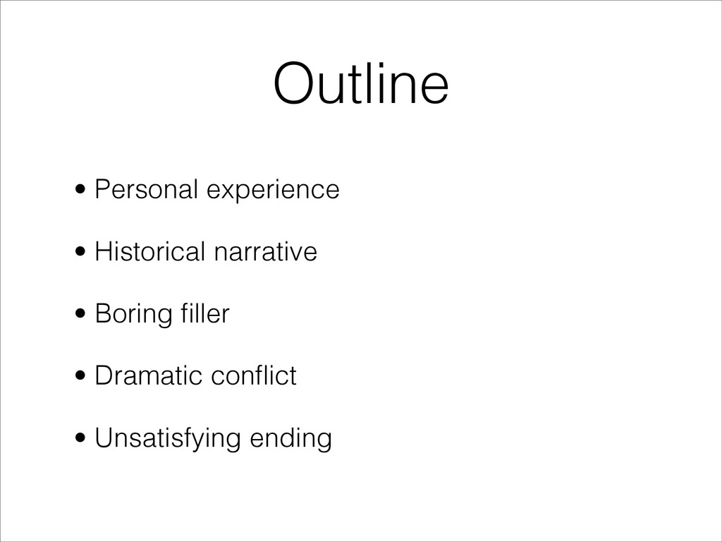 Outline • Personal experience • Historical narr...
