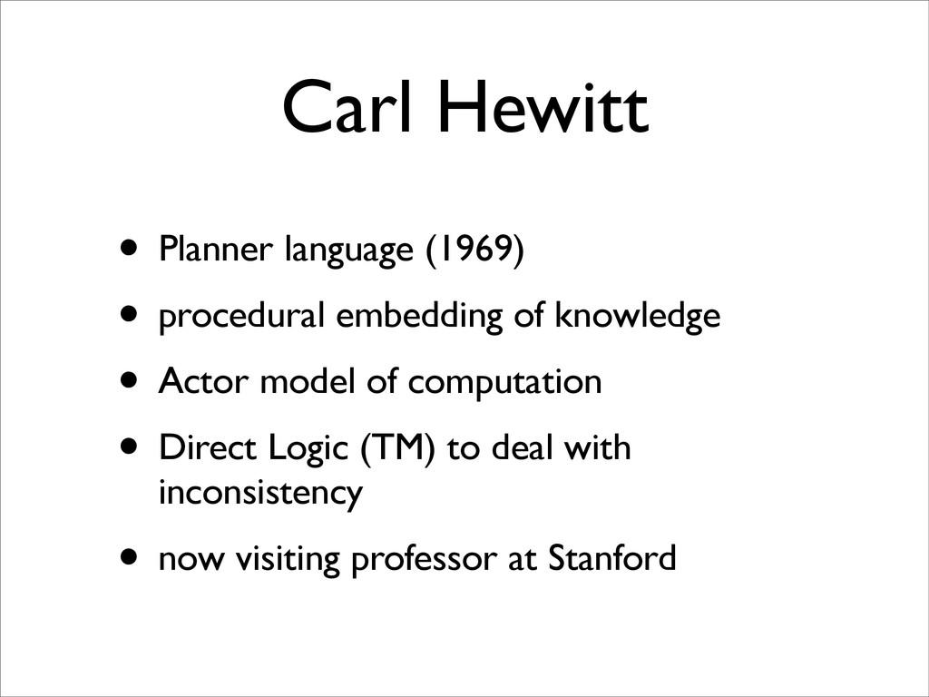 Carl Hewitt • Planner language (1969) • procedu...
