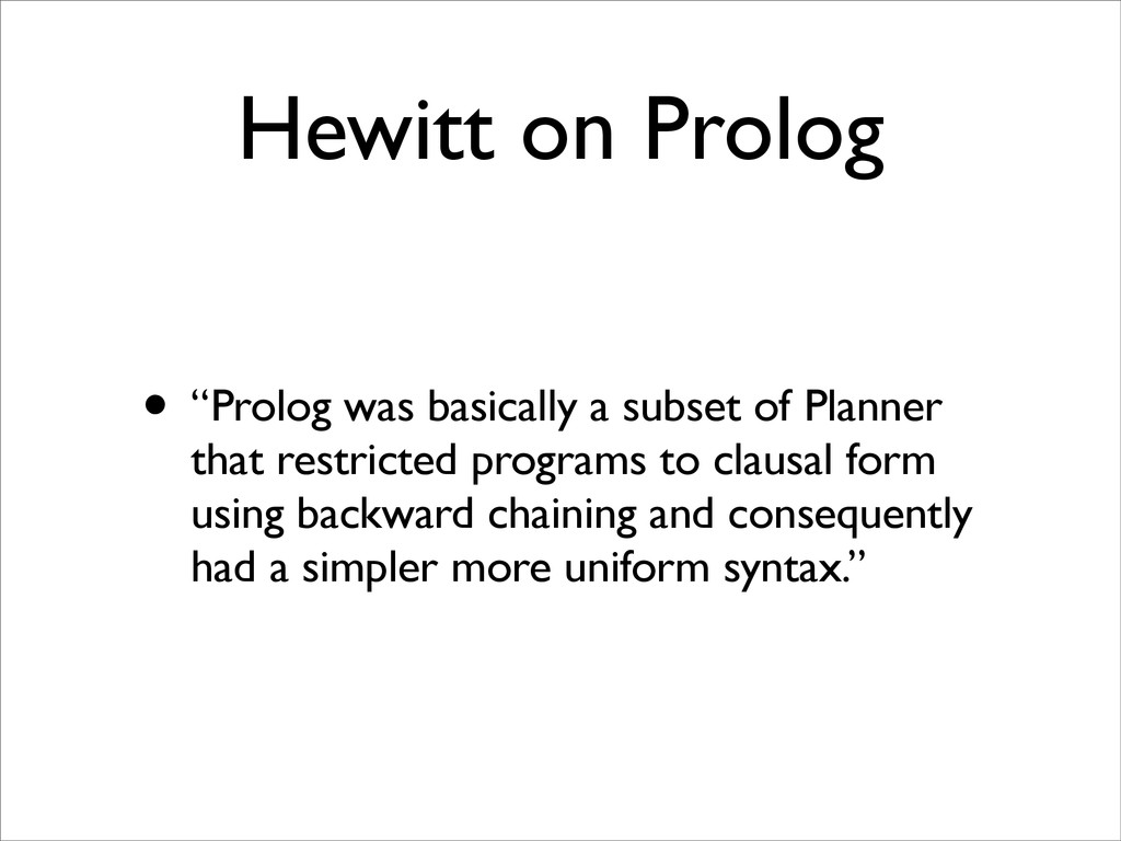 """Hewitt on Prolog • """"Prolog was basically a subs..."""