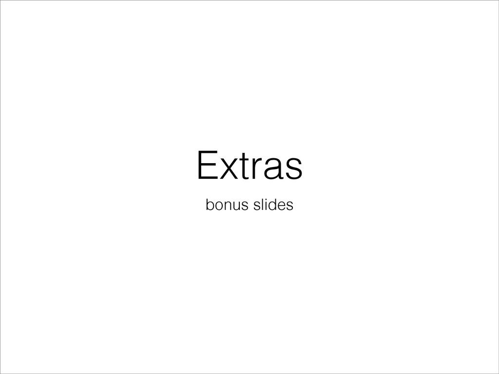 Extras bonus slides
