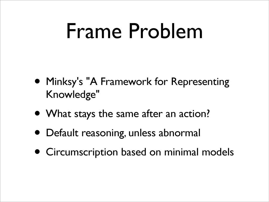 "Frame Problem • Minksy's ""A Framework for Repre..."