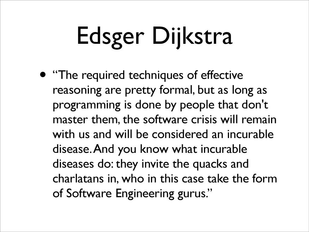 "Edsger Dijkstra • ""The required techniques of e..."