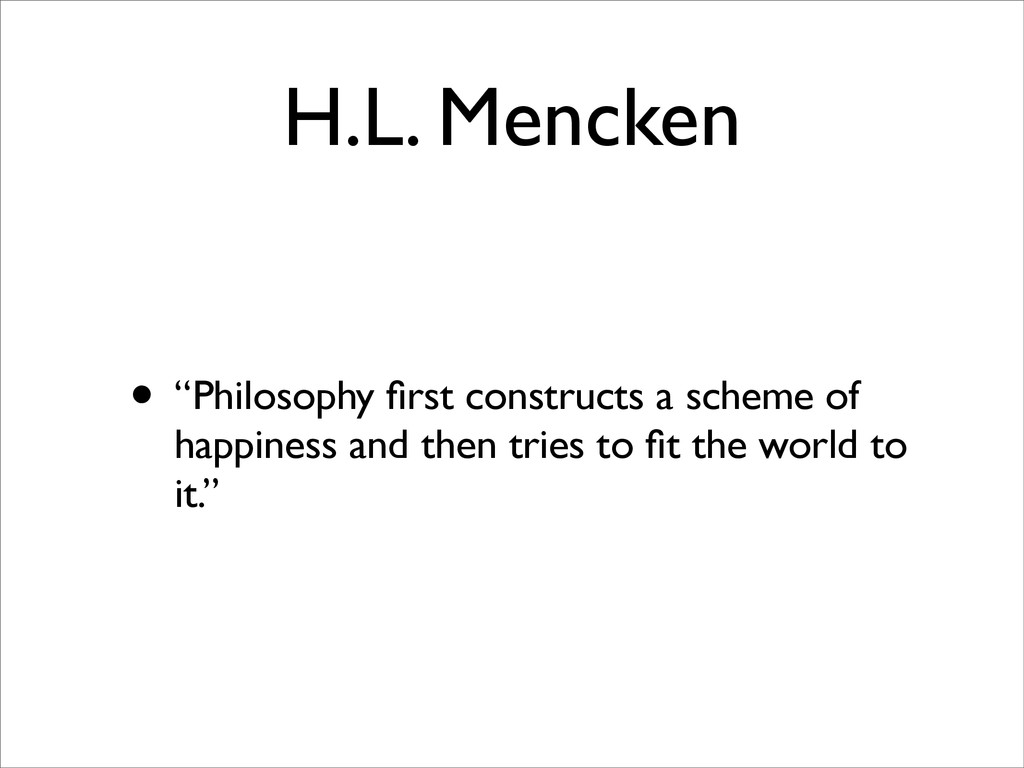 "H.L. Mencken • ""Philosophy first constructs a sc..."