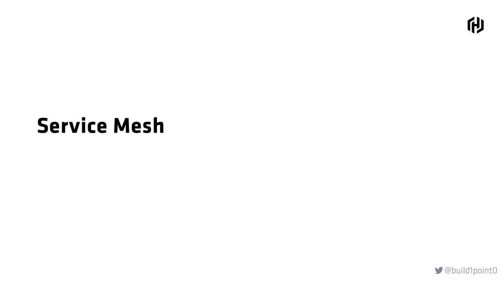 @build1point0  Service Mesh