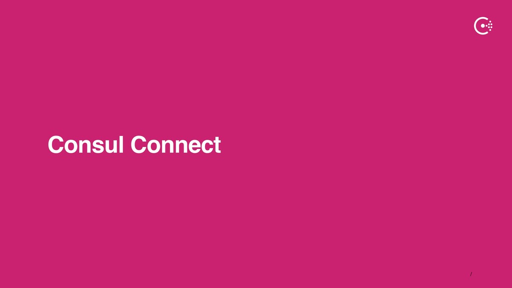 ∕ Consul Connect