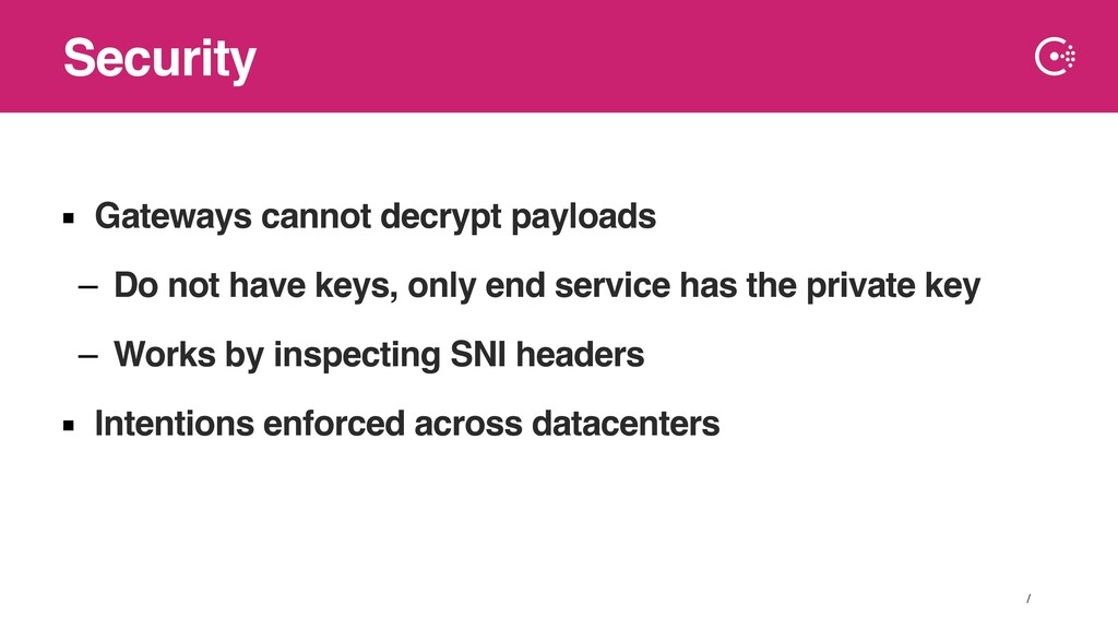 ∕ ▪ Gateways cannot decrypt payloads – Do not h...