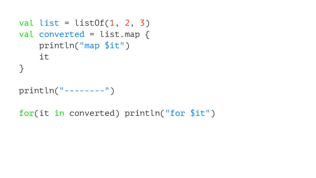 val list = listOf(1, 2, 3) val converted = list...