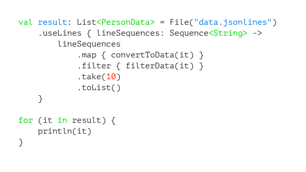 "val result: List<PersonData> = File(""data.jsonl..."