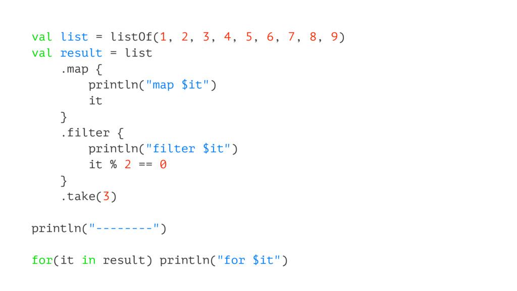 val list = listOf(1, 2, 3, 4, 5, 6, 7, 8, 9) va...