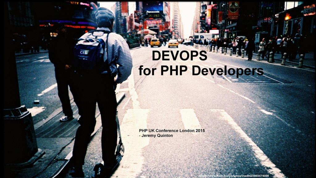 DEVOPS for PHP Developers https://www.flickr.com...