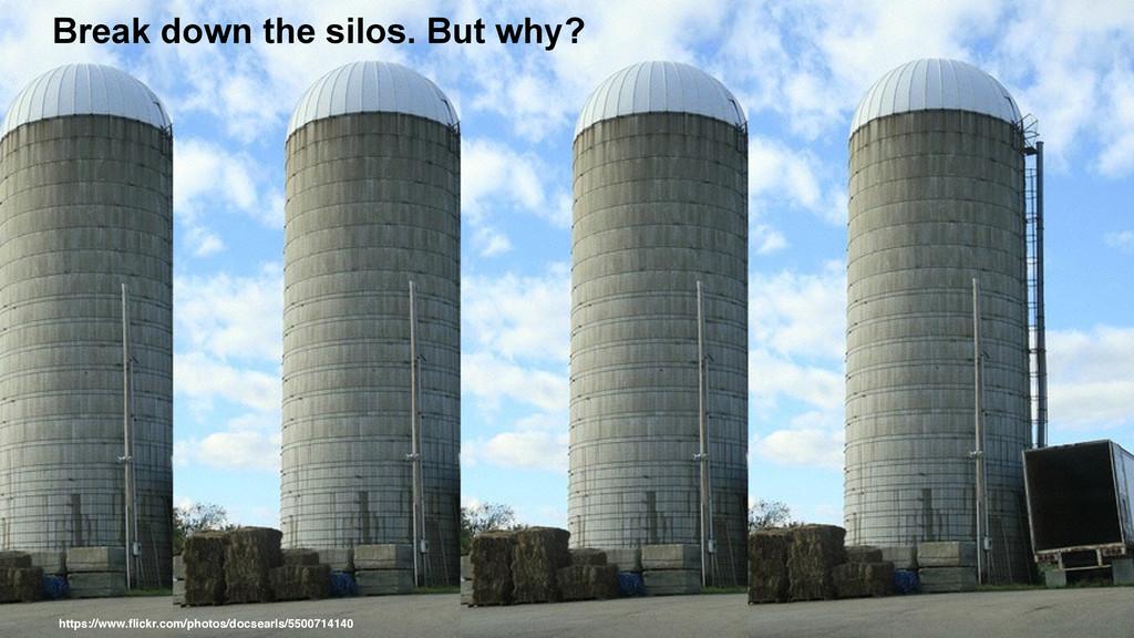 Break down the silos. But why? https://www.flick...