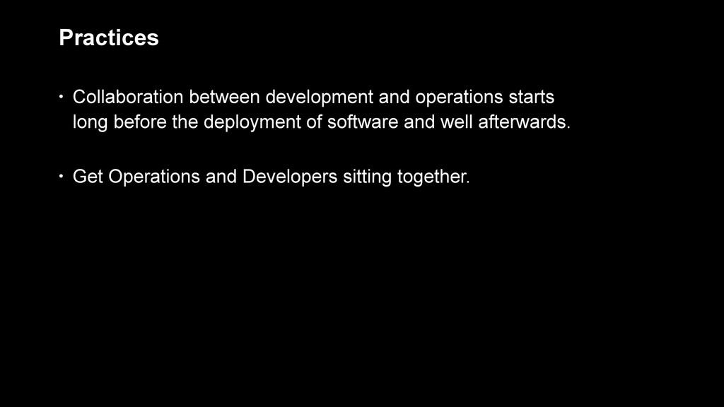• Collaboration between development and operati...