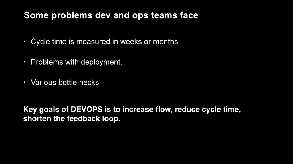 Some problems dev and ops teams face • Cycle ti...