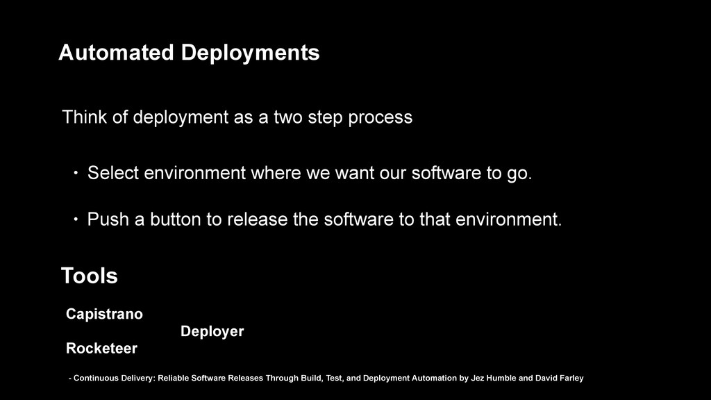 Automated Deployments Think of deployment as a ...