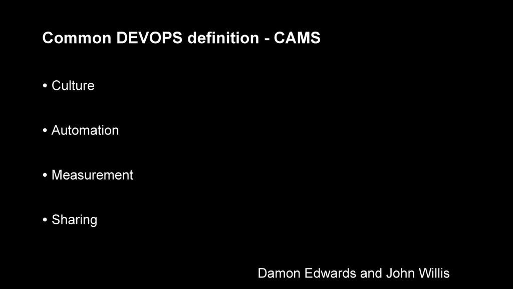 Common DEVOPS definition - CAMS Damon Edwards a...