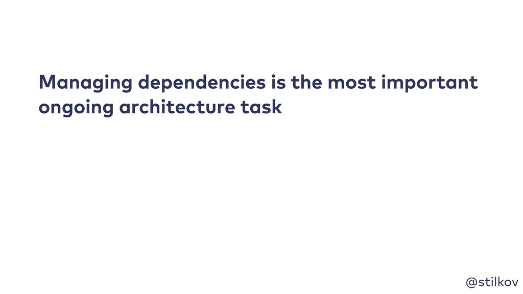 @stilkov Managing dependencies is the most impo...