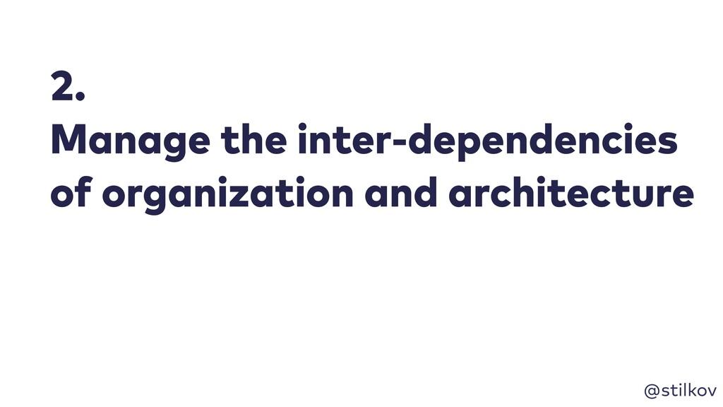 @stilkov 2. Manage the inter-dependencies of or...
