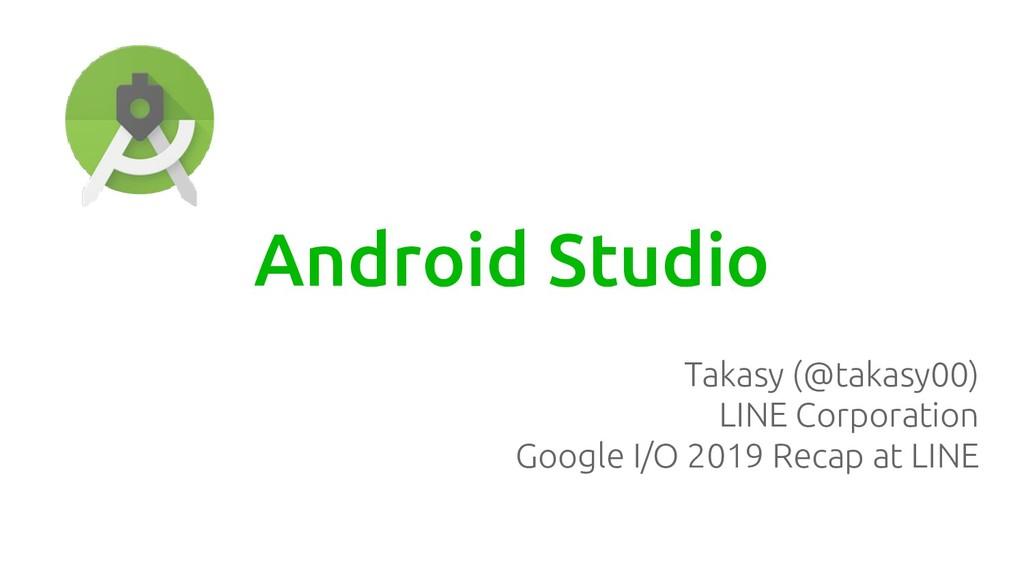 Android Studio Takasy (@takasy00) LINE Corporat...