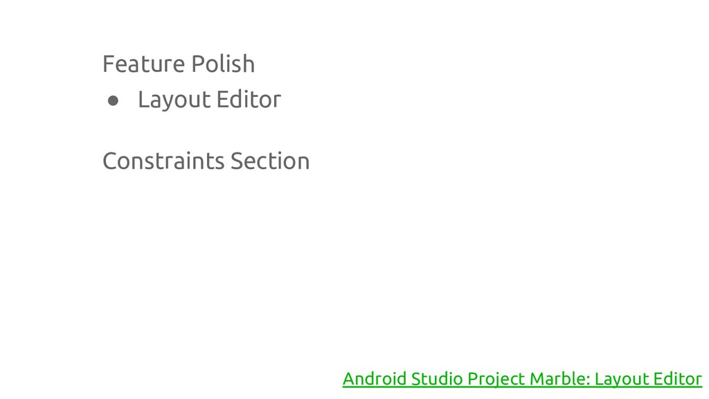Feature Polish ● Layout Editor Constraints Sect...