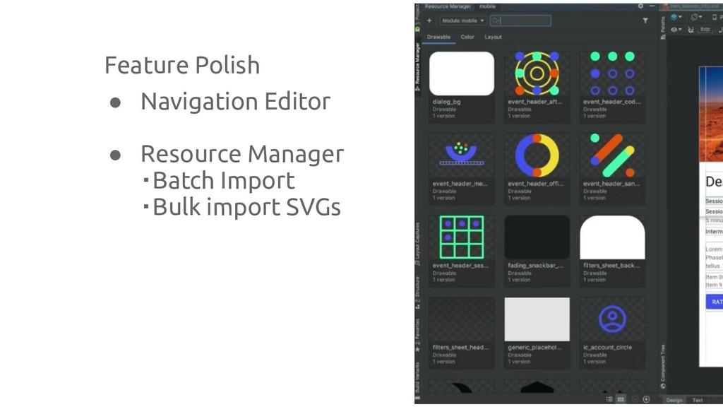 Feature Polish ● Navigation Editor ● Resource M...