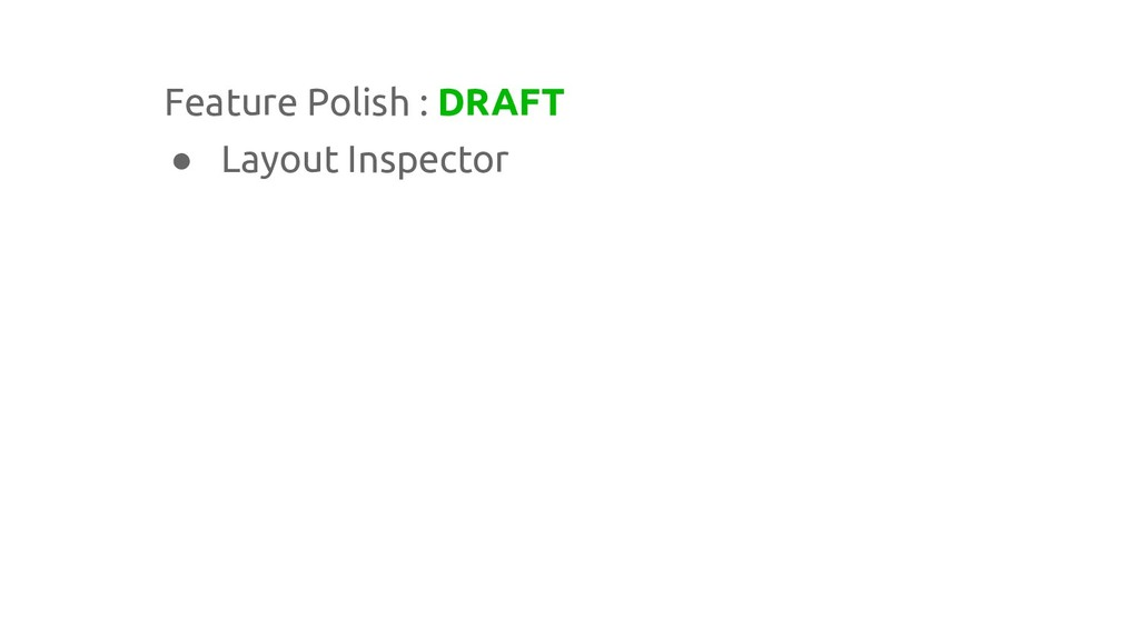 Feature Polish : DRAFT ● Layout Inspector