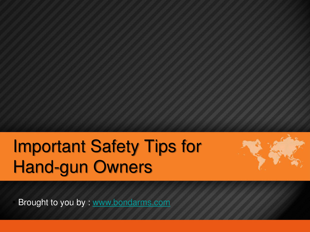 Important Safety Tips for Hand-gun Owners  Bro...