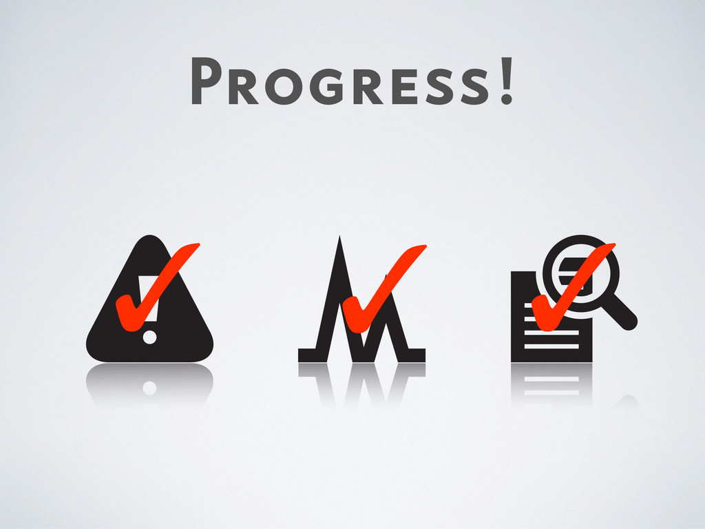 Progress! ✓ ✓ ✓