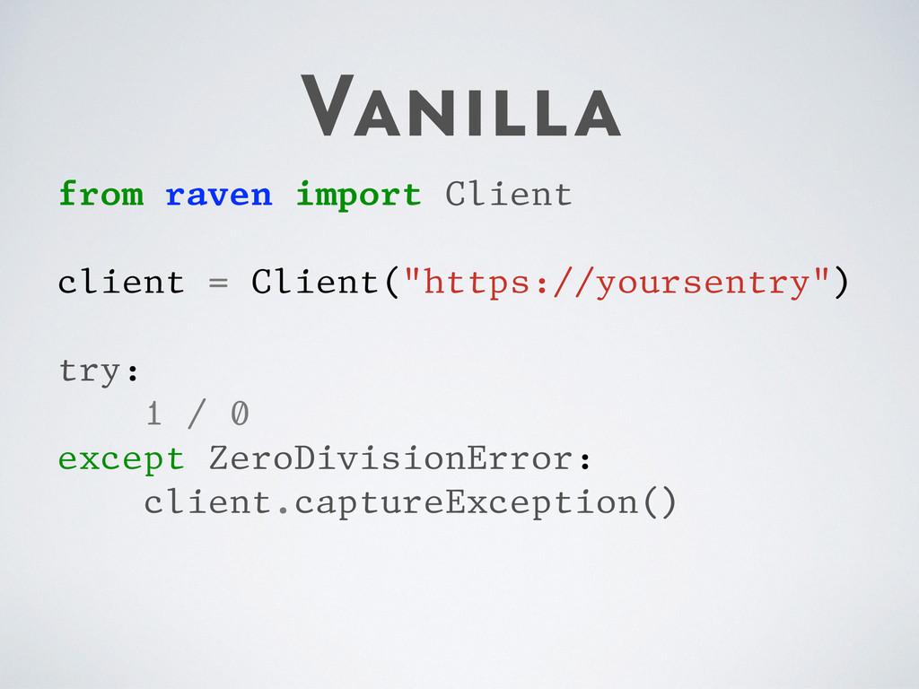 Vanilla from raven import Client client = Clien...