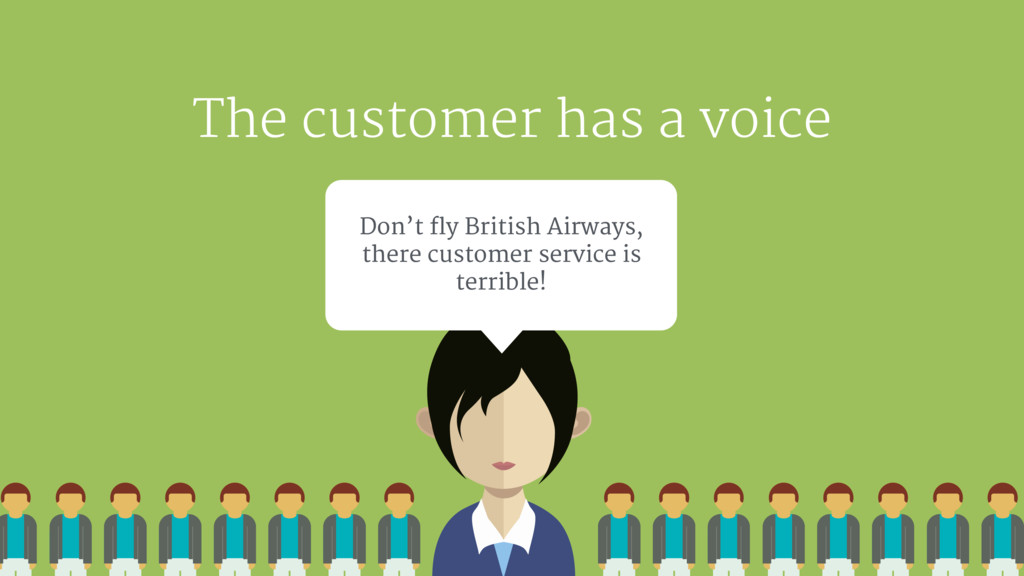 The customer has a voice Don't fly British Airw...