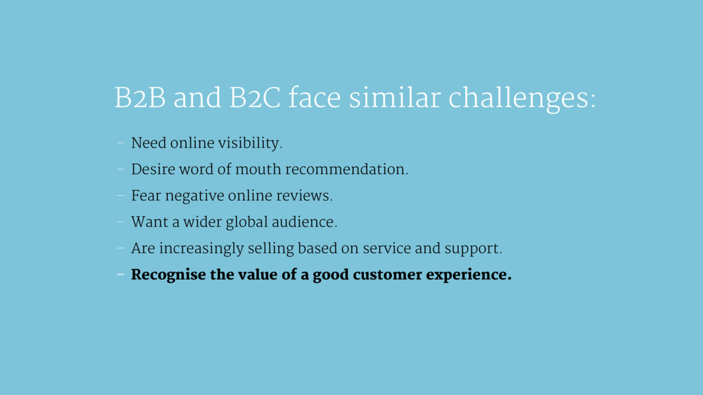 B2B and B2C face similar challenges: — Need onl...
