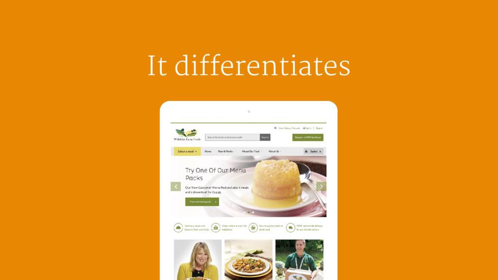 It differentiates