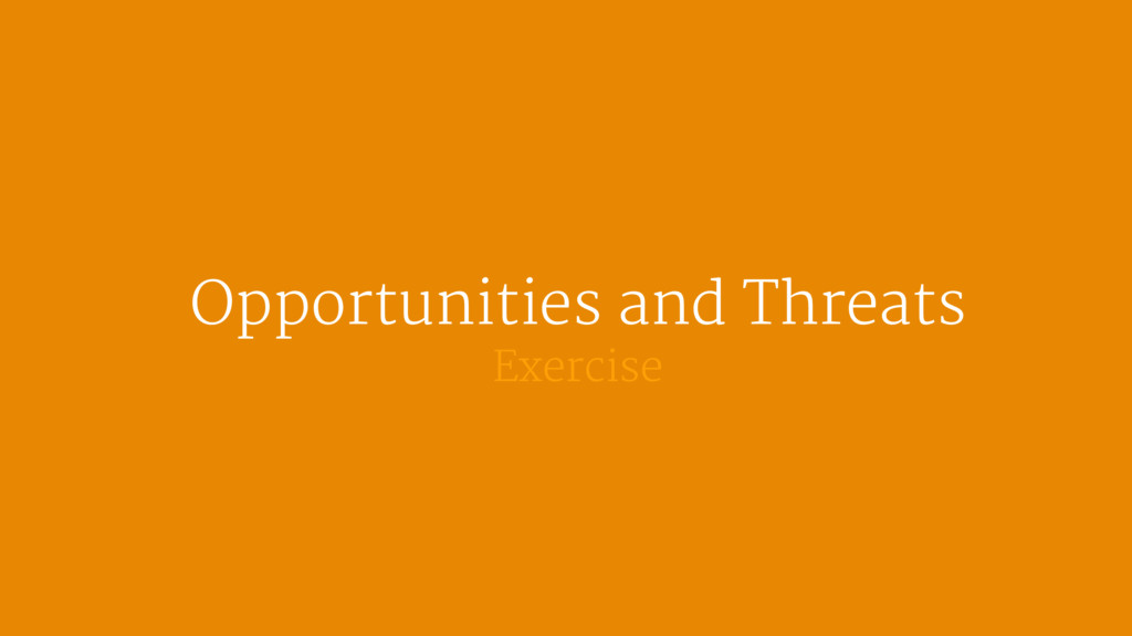 Opportunities and Threats  Exercise