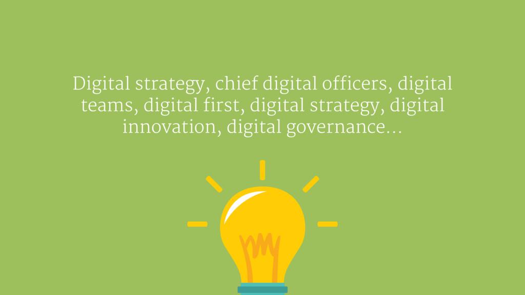Digital strategy, chief digital officers, digit...