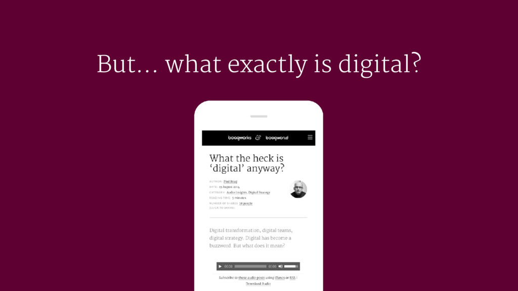 But… what exactly is digital?