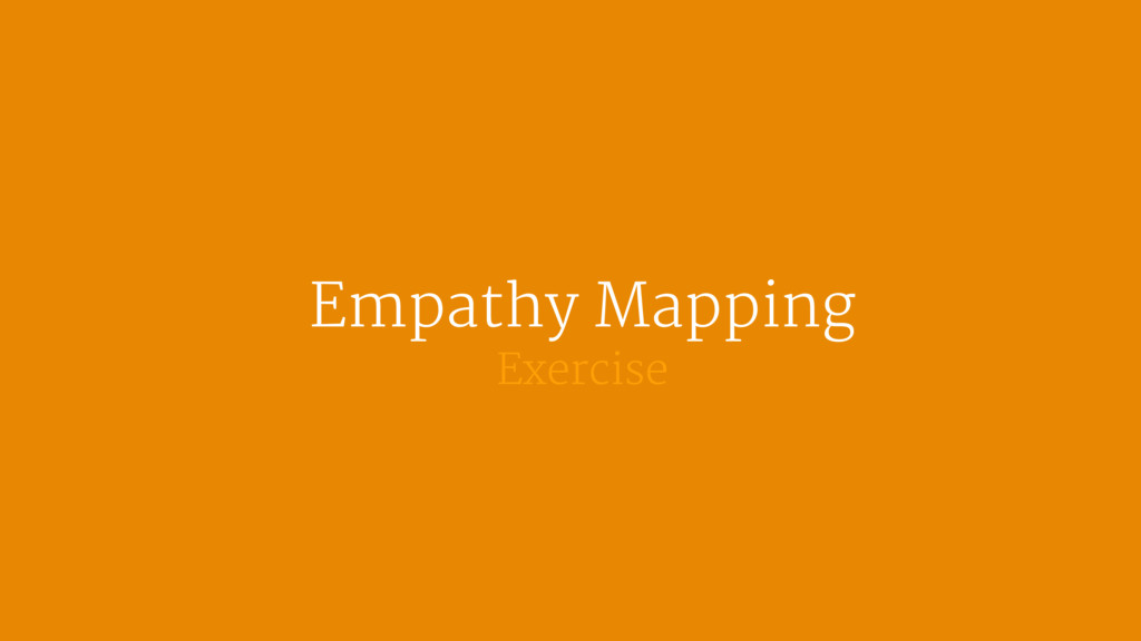 Empathy Mapping  Exercise