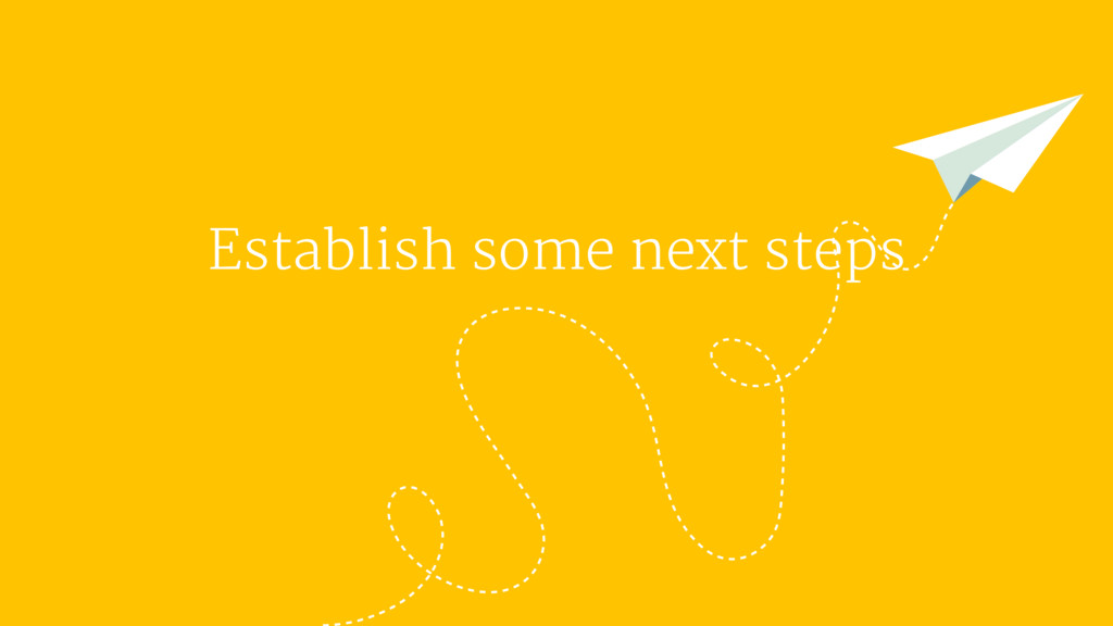 Establish some next steps