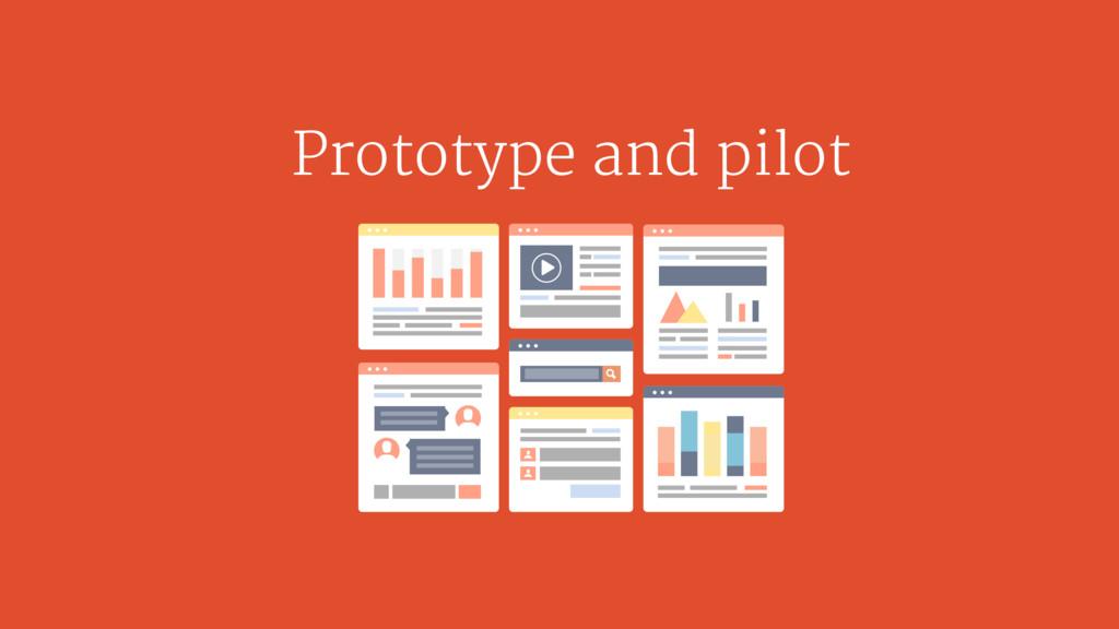 Prototype and pilot