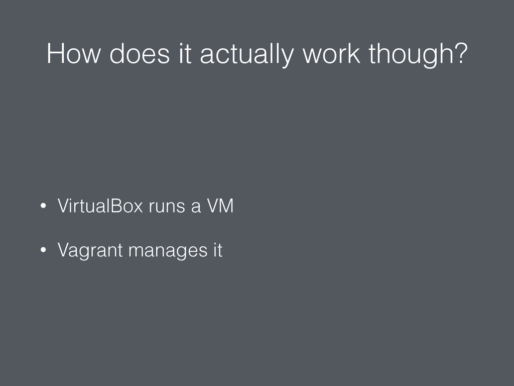 How does it actually work though? • VirtualBox ...