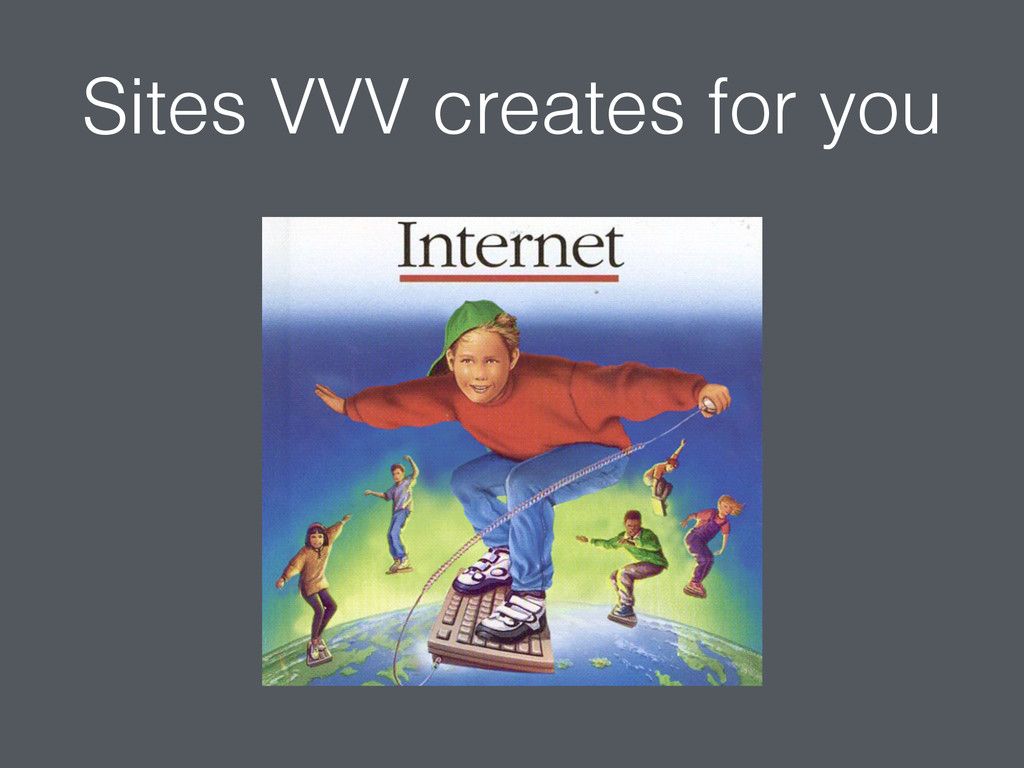 Sites VVV creates for you