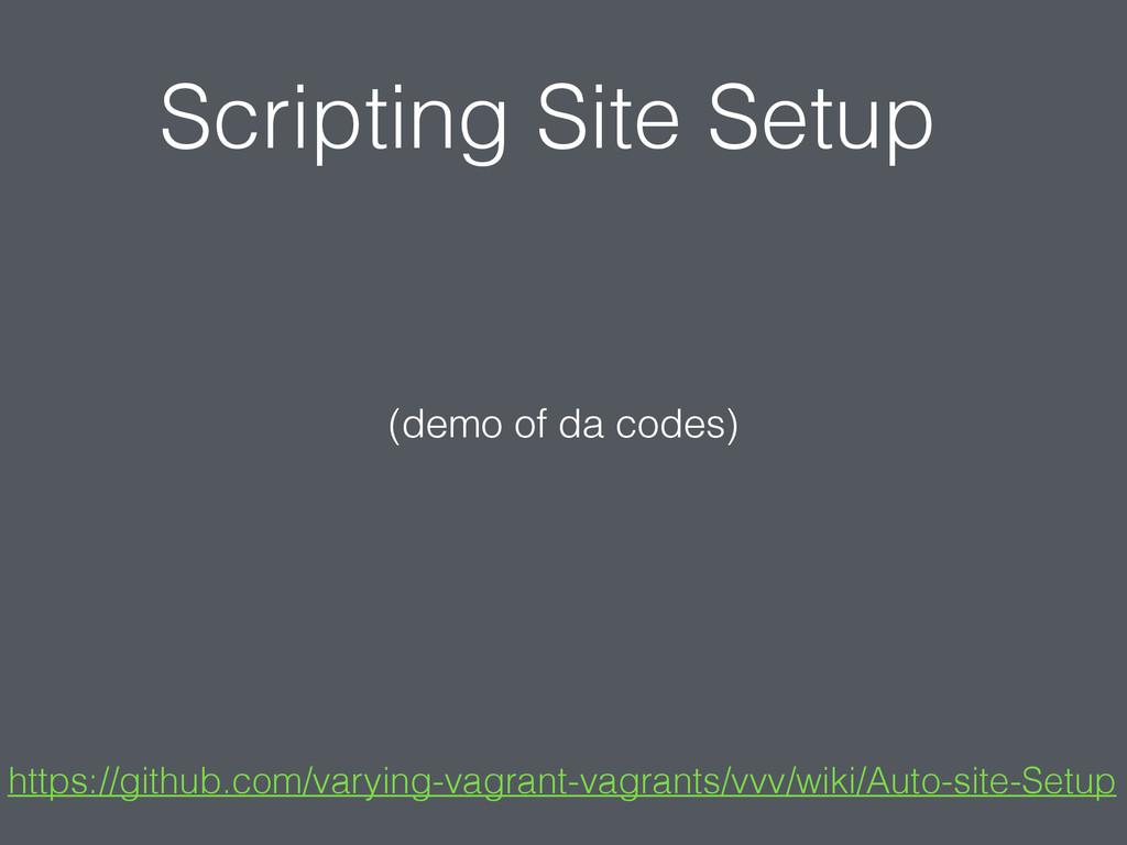 Scripting Site Setup https://github.com/varying...