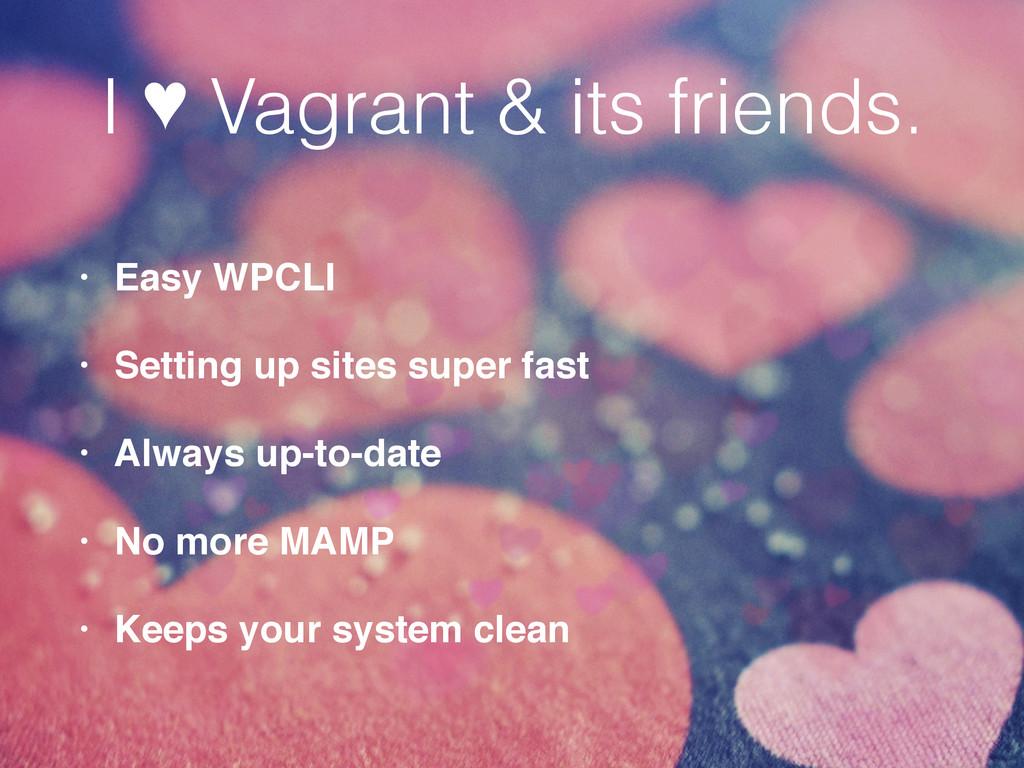 I ♥ Vagrant & its friends. • Easy WPCLI! • Sett...