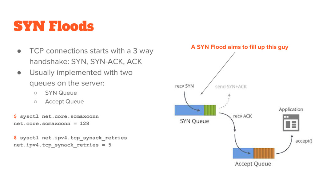 SYN Floods ● TCP connections starts with a 3 wa...