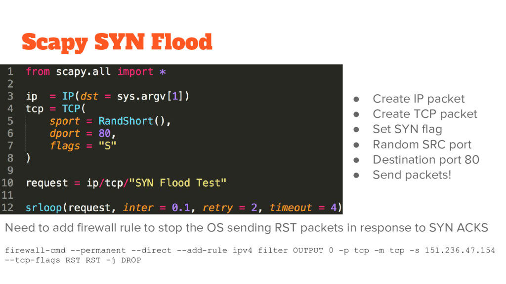 Scapy SYN Flood ● Create IP packet ● Create TCP...
