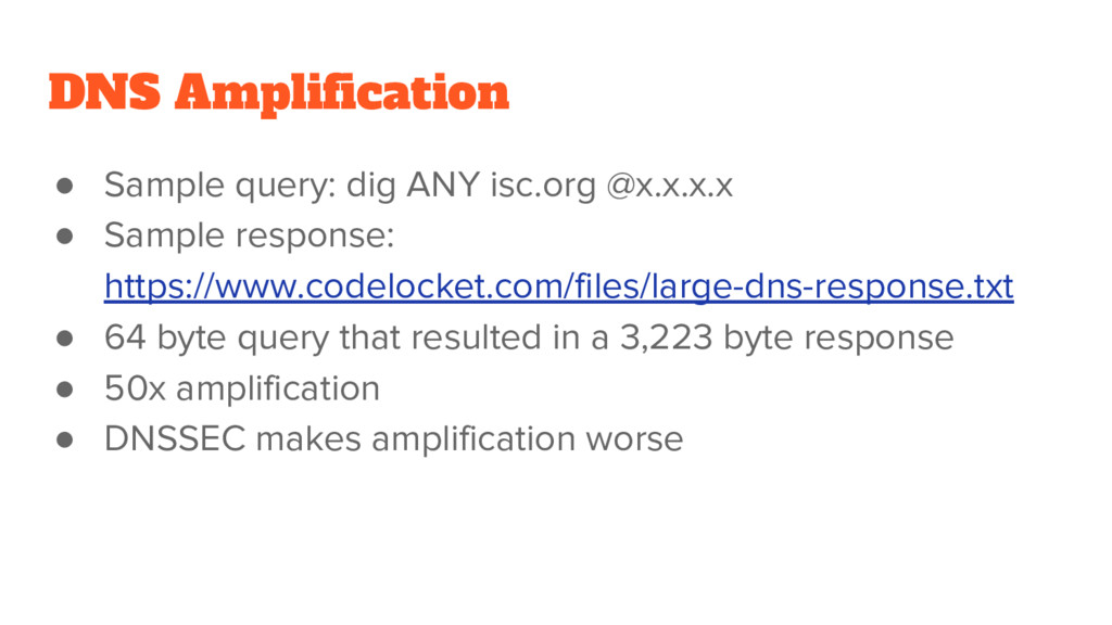 DNS Amplification ● Sample query: dig ANY isc.o...