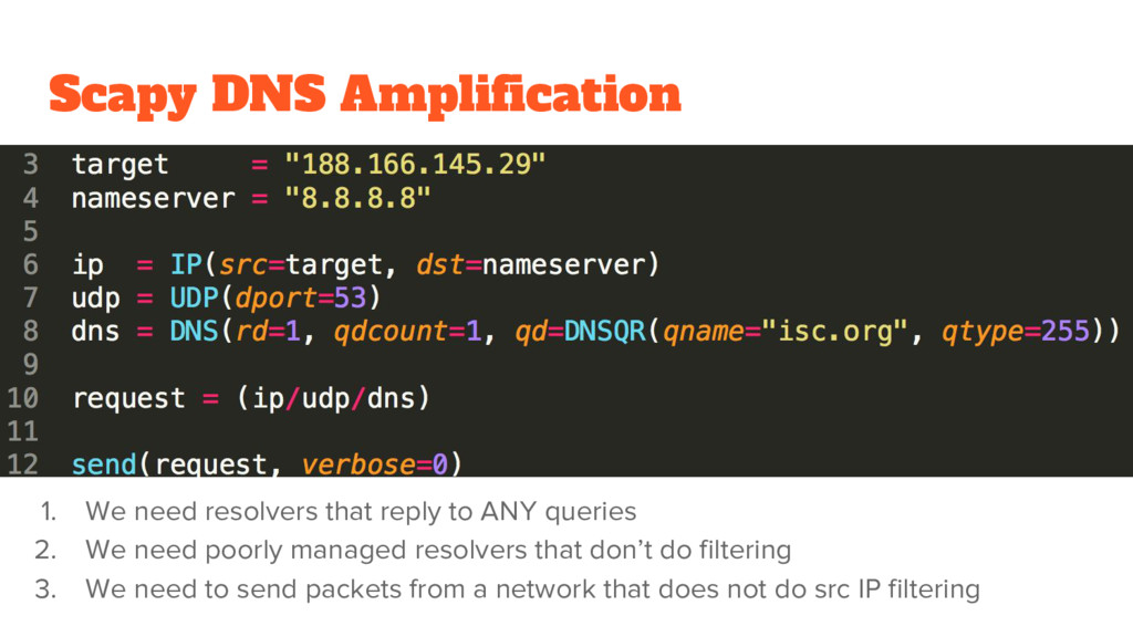 Scapy DNS Amplification 1. We need resolvers th...