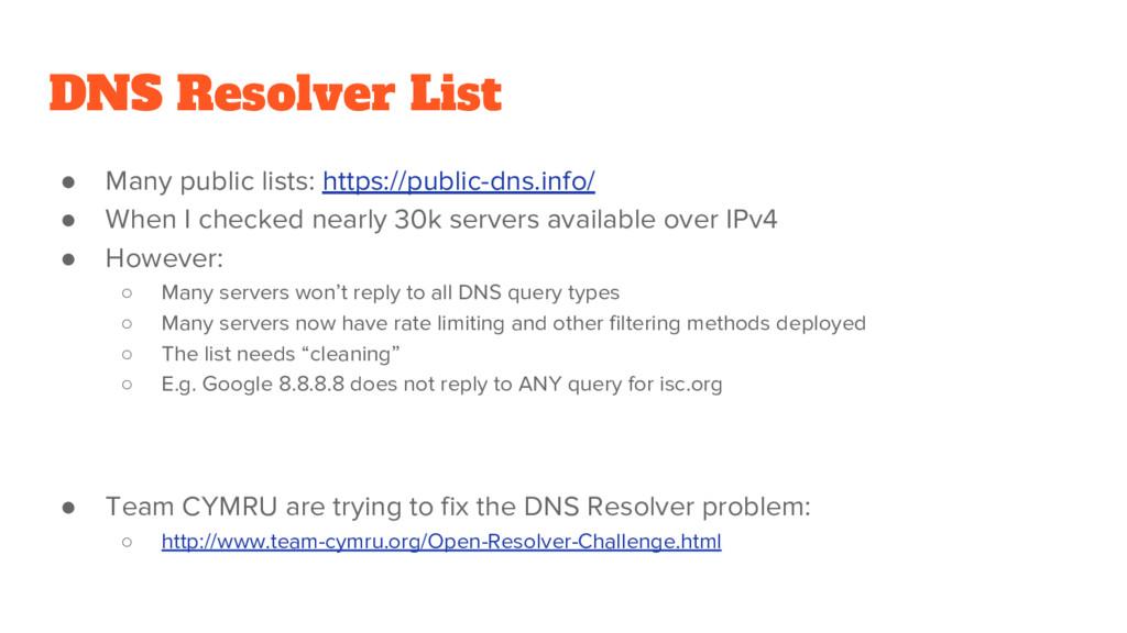 DNS Resolver List ● Many public lists: https://...