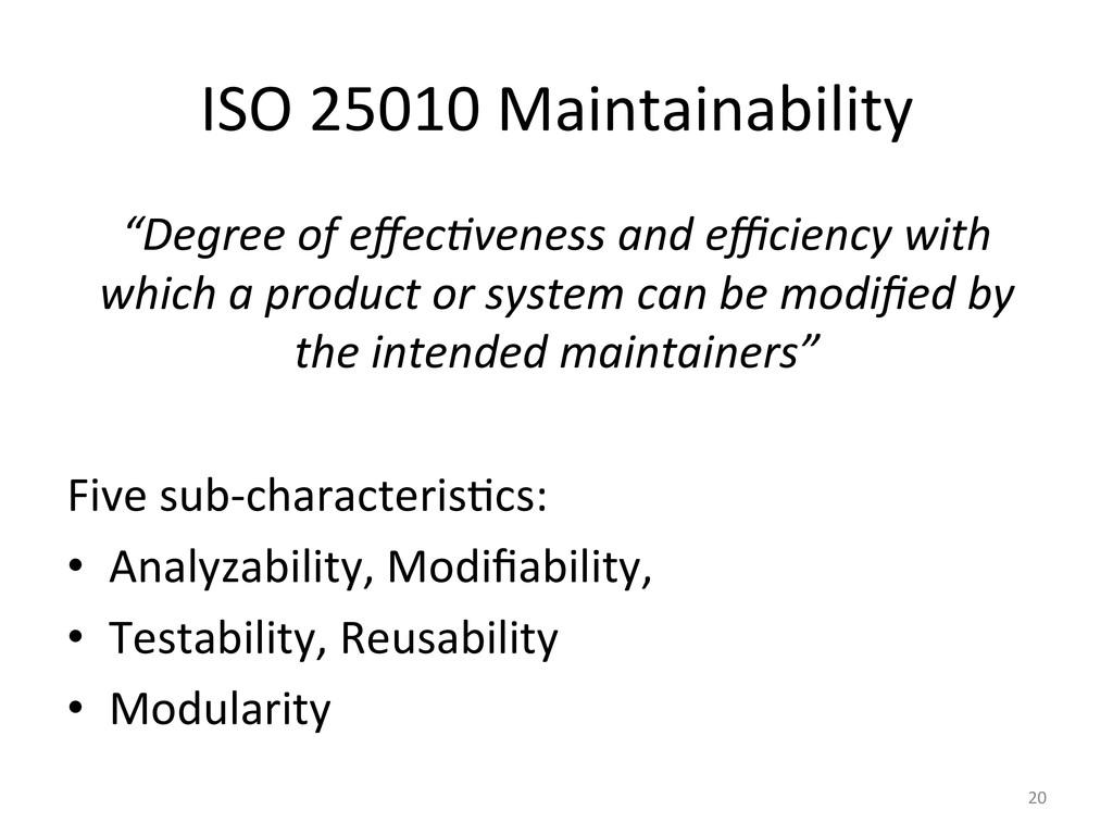 """ISO 25010 Maintainability  """"Degree ..."""